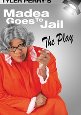 Madea Goes to Jail - The Play