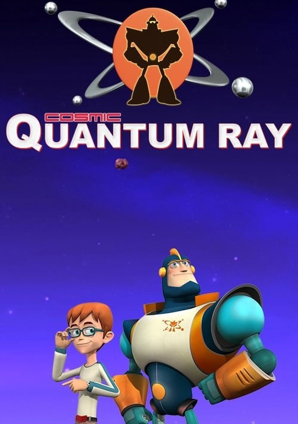 Qubo - Show - Cosmic Quantum Ray