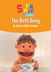 The Bath Song & More Kids Songs: Super Simple Songs