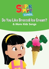 Do You Like Broccoli Ice Cream? & More Kids Songs: Super Simple Songs
