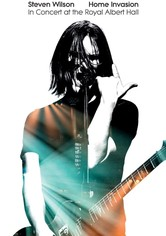 Steven Wilson : Home Invasion - In Concert at the Royal Albert Hall