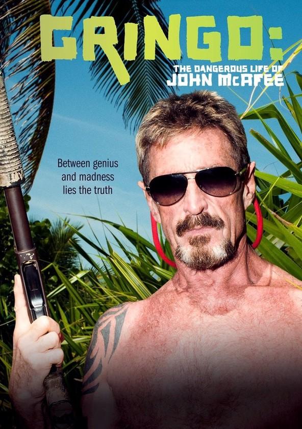 Gringo: The Dangerous Life of John McAfee poster