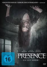 Presence - Es ist hier