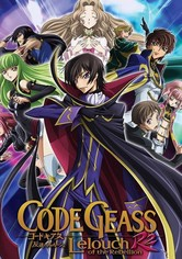 Code Geass: Lelouch of the Rebellion Code Geass: Lelouch of the Rebellion R2