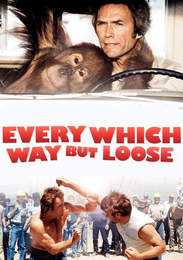 Every Which Way But Loose poster