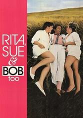 Rita, Sue e Bob in più