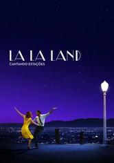 La La Land - Melodia de Amor