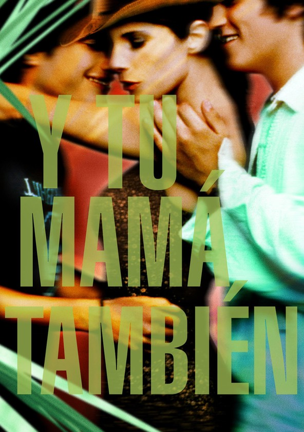 Y Tu Mama Tambien - Lust for Life