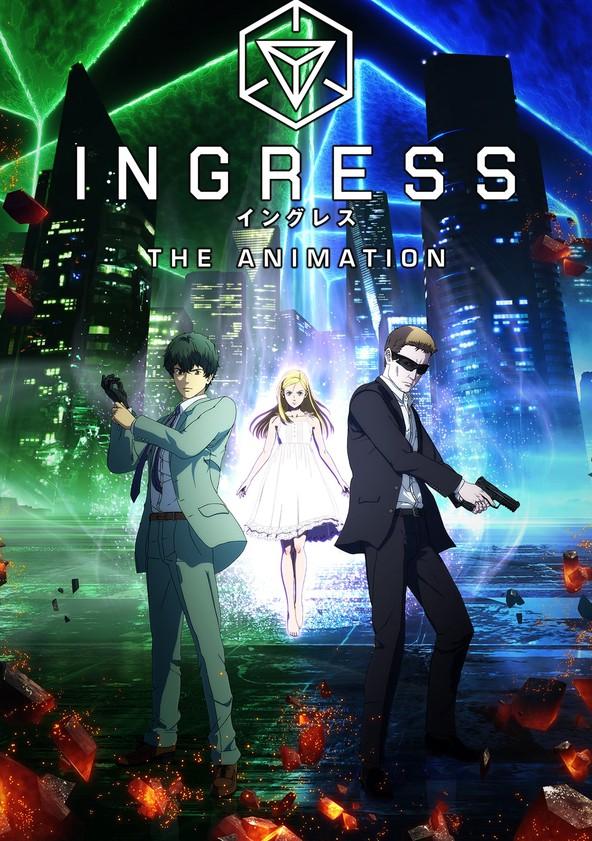 Ingress: The Animation