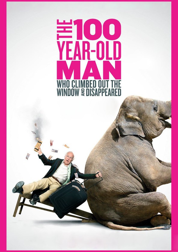 The 100 Year-Old Man Who Climbed Out the Window and Disappeared poster