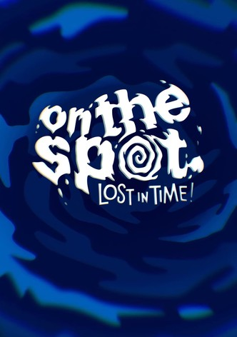On the Spot Lost in Time!