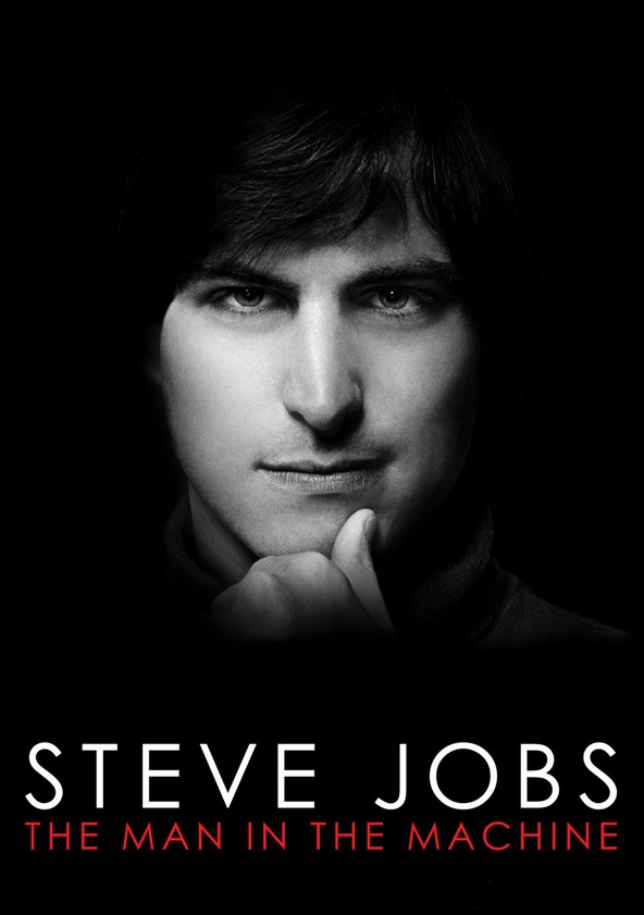 Steve Jobs: The Man in the Machine