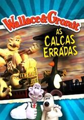 Wallace & Gromit: As Calças Erradas