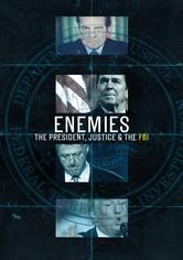 Enemies: The President, Justice & the FBI