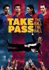 Take the Ball, Pass the Ball – Das Geheimnis des perfekten Fußballs