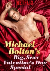 Michael Bolton's Big, Sexy Valentine's Day Special
