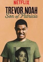 Trevor Noah: Son of Patricia