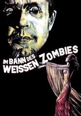 Im Bann des weissen Zombies