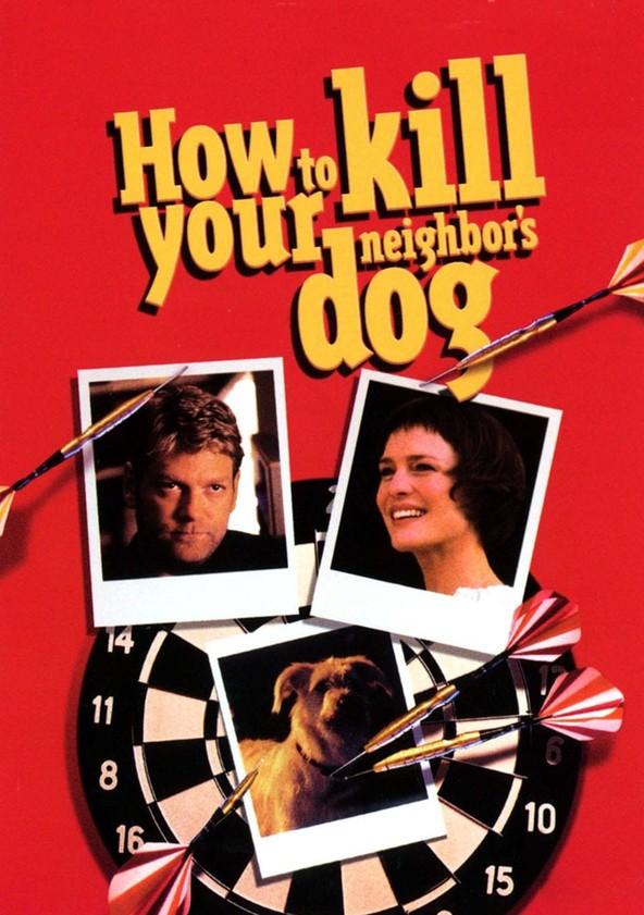 How to Kill Your Neighbor's Dog