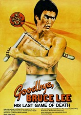 Goodbye Bruce Lee: His Last Game of Death