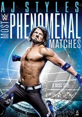 WWE: AJ Styles: Most Phenomenal Matches