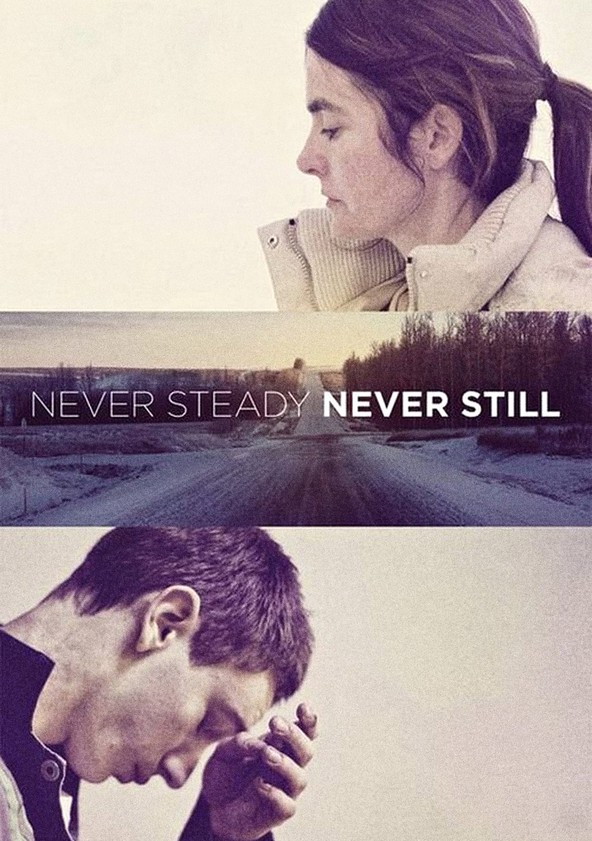 Never Steady, Never Still