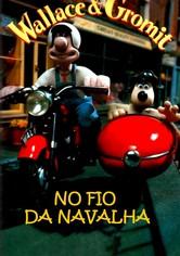 Wallace & Gromit: No Fio da Navalha