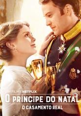 Um Príncipe de Natal: O Casamento Real