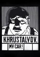 Khroustaliov, ma voiture!