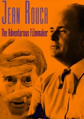 Jean Rouch, The Adventurous Filmmaker