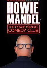 Howie Mandel Presents Howie Mandel at the Howie Mandel Comedy Club